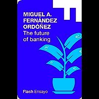 The future of banking (Flash Ensayo) (English Edition)