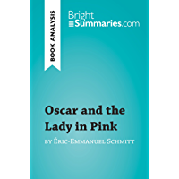 Oscar and the Lady in Pink by Éric-Emmanuel Schmitt (Book Analysis): Detailed Summary, Analysis and Reading Guide…