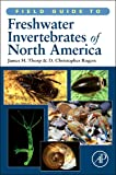Field Guide to Freshwater Invertebrates of North America (Field Guide To... (Academic Press))