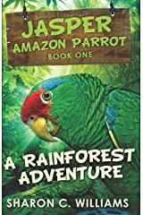 A Rainforest Adventure (Jasper - Amazon Parrot) Paperback