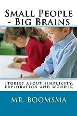 Small People - Big Brains Kindle Edition