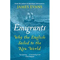 Emigrants: Why the English Sailed to the New World