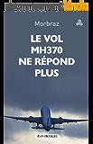 Le vol MH 370 de la Malaysia Airways ne répond plus