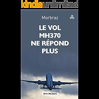 Le vol MH 370 de la Malaysia Airways ne répond plus (French Edition)