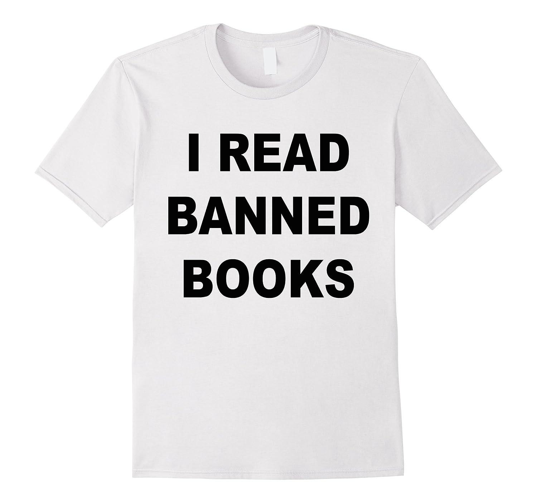 e7bd63bc7 I Read Banned Books t-shirt | Nerds Books Read Geek protest-4LVS –  4loveshirt