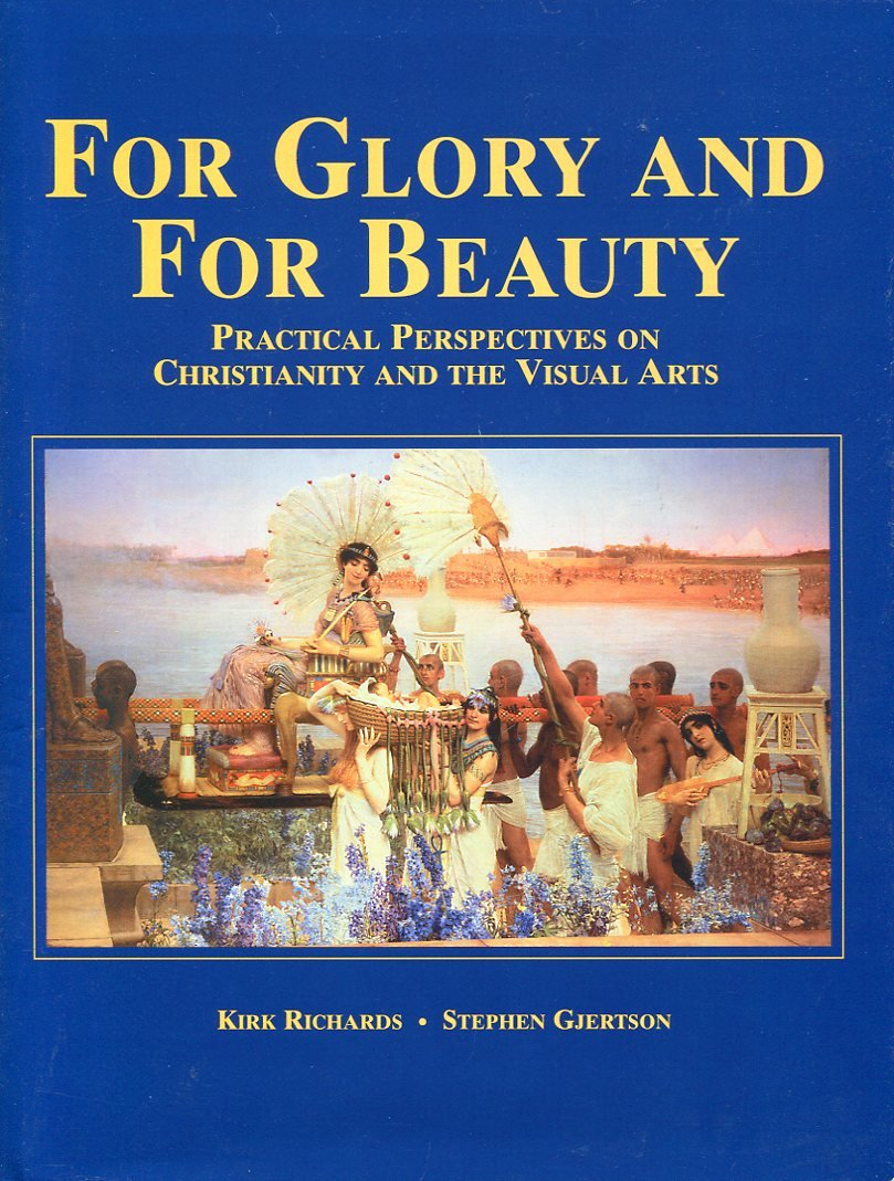 For Glory and for Beauty: Practical Perspectives on Christianity and the Visual Arts pdf epub