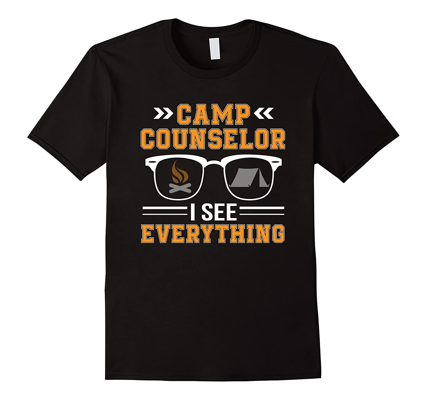 Camp Counselor I See Everything Camp Counselor Gifts Shirt-T-Shirt