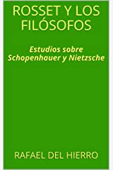 Rosset y los filósofos: Estudios sobre Schopenhauer y Nietzsche (Clément Rosset nº 1) (Spanish Edition) Kindle Edition