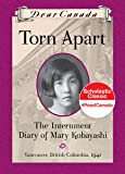 Dear Canada: Torn Apart: The Internment Diary of Mary Kobayashi, Vancouver, British Columbia, 1941