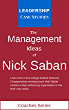 The Management Ideas of Nick Saban: A Leadership Case Study of the Alabama Crimson Tide Football Head Coach