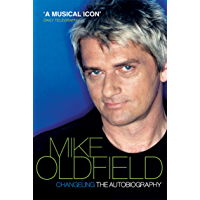 Changeling: The Autobiography of Mike Oldfield (English Edition)