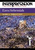 Ezra-Nehemiah: Interpretation: A Bible Commentary for Teaching and Preaching