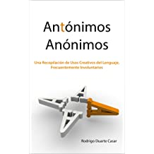 Antónimos Anónimos (Spanish Edition) Jul 16, 2013