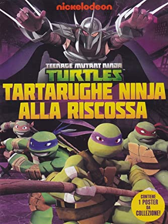 Teenage Mutant Ninja Turtles: Tartarughe Ninja Alla Riscossa ...