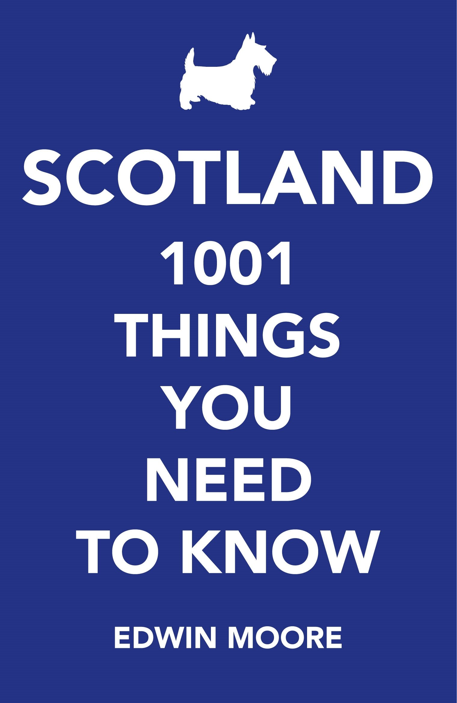 Scotland  1001 Things You Need To Know