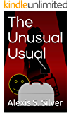 The Unusual Usual