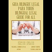 Guia Bilingue Legal Para Todos/ Bilingual Legal Guide for All: Spanish-English/English-Spanish (Spanish Edition)