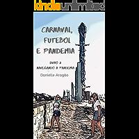 Carnaval, Futebol e Pandemia: Livro 2 - Navegando a pandemia (Portuguese Edition) book cover