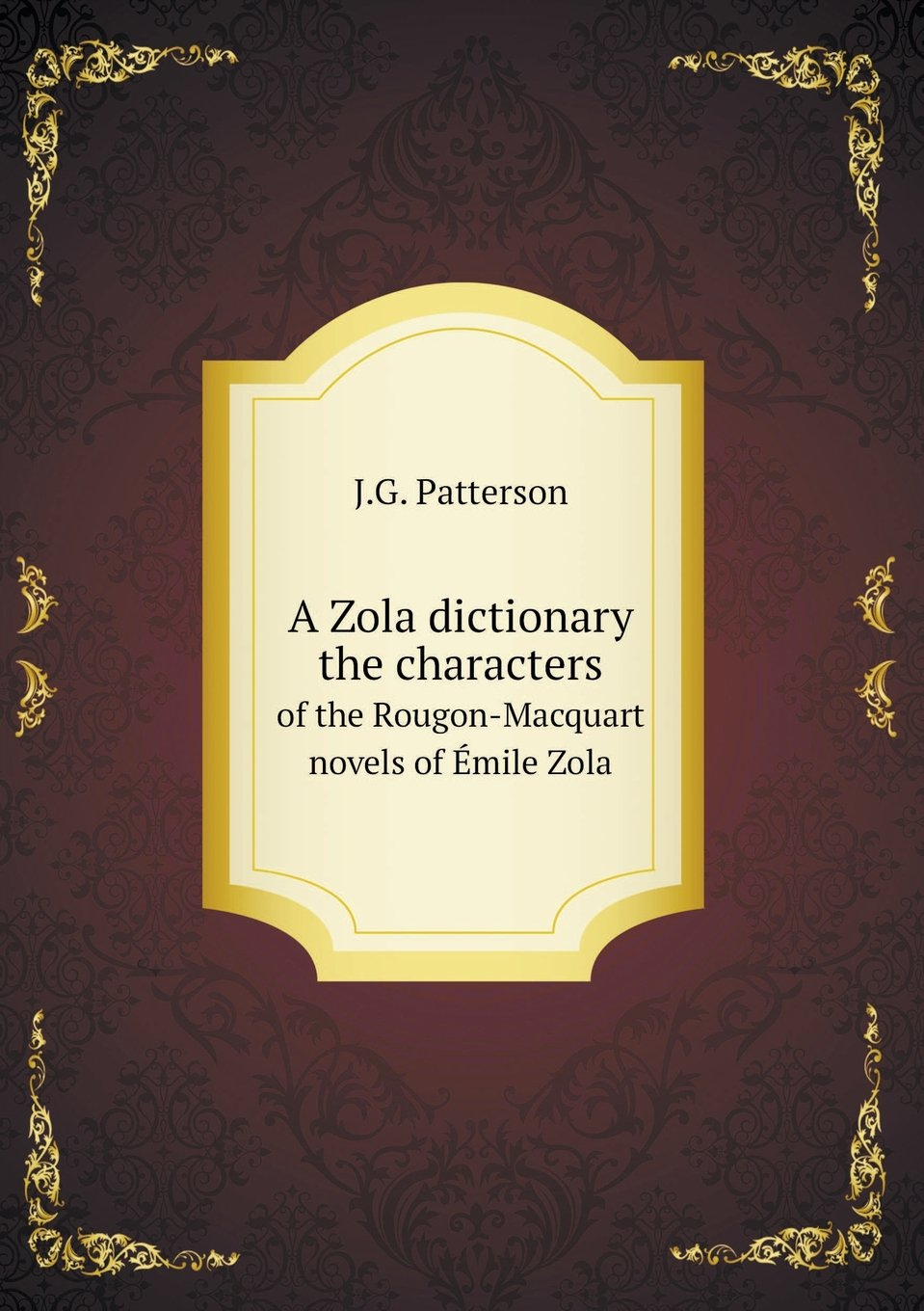 Download A Zola dictionary the characters of the Rougon-Macquart novels of Émile Zola ebook
