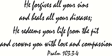 Amazon com : Psalm 103:3-4 Wall Art, He forgives all your