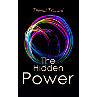 The Hidden Power: Understand Your Spiritual Path by Observing the Universal Spiritual Principles (English Edition)