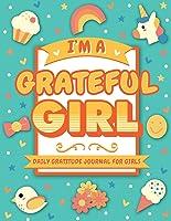 I'm A Grateful Girl: 5 Minute Daily Gratitude