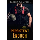 Persistent Enough: Alpha Firefighter and BBW Romance (Hot Enough Book 1)