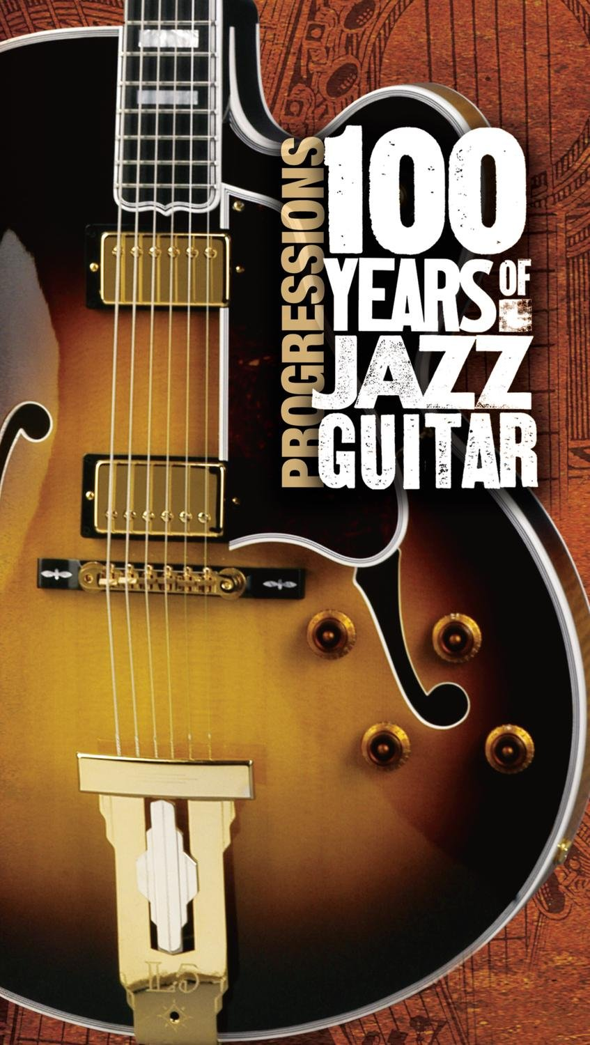 Progressions: 100 Years Of Jazz Guitar by Music CD