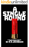 A Single Round: A collection of short stories from a HARD PLACE