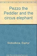 Pezzo the Peddler and the circus elephant Hardcover