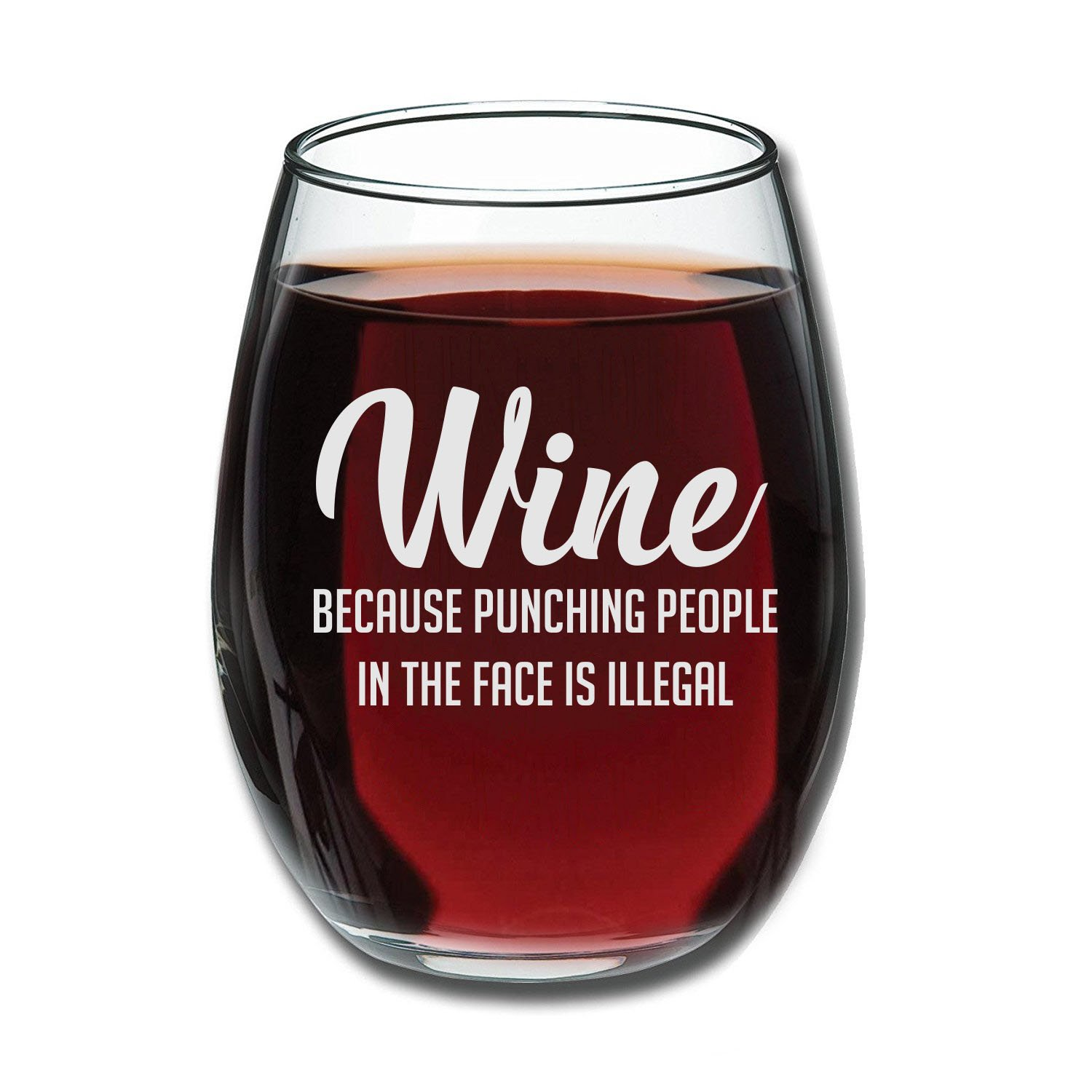 Wine Because Punching People In The Face is Illegal Funny 15oz Wine Glass - Unique Novelty Gift Idea for Him, Her, Mom, Wife, Boss, Sister, Best Friend, BFF - Perfect Birthday Gifts for Coworker