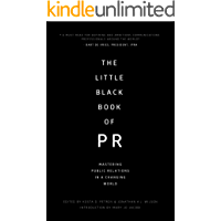 The Little Black Book of PR: Mastering Public Relations in a Changing World (English Edition)