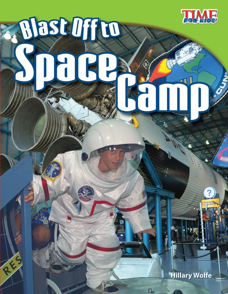 Blast Off to Space Camp (library bound) (TIME FOR KIDS Nonfiction Readers) by Shell Education