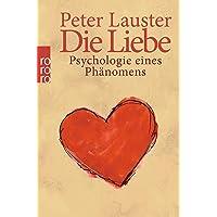 Die Liebe: Psychologie eines Phänomens