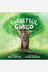 Forgetful Ginkgo: A fully illustrated book for kids about a Ginkgo tree Kindle Edition