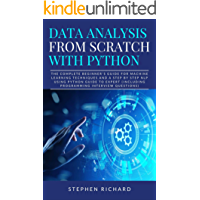 Data Analysis from Scratch with Python: The Complete Beginner's Guide for Machine Learning Techniques and A Step By Step NLP using Python Guide To Expert ... Interview Questions) (English Edition)
