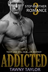 Stepbrother Romance 3 - Addicted: New Adult Romance with Bad Boys Kindle Edition