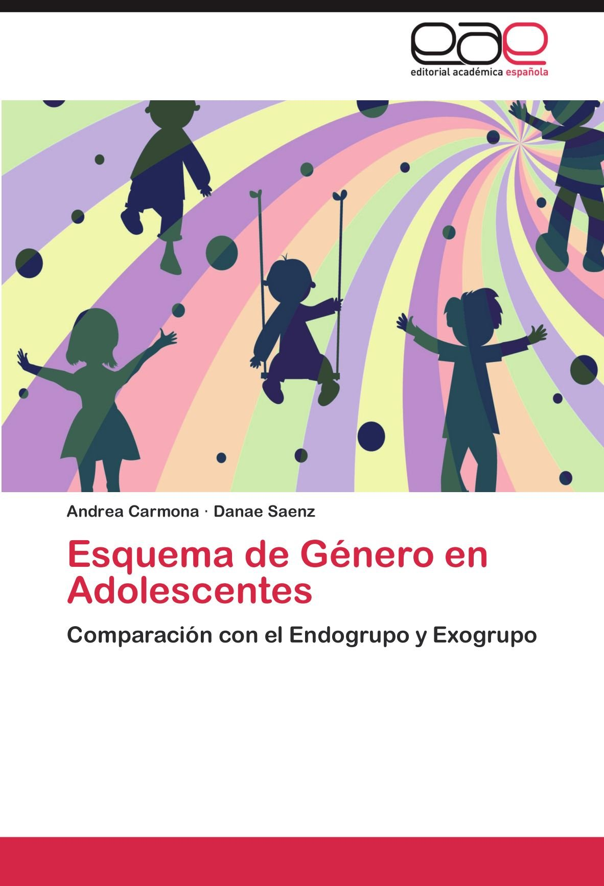 Esquema de Género en Adolescentes: Comparación con el Endogrupo y Exogrupo (Spanish Edition): Andrea Carmona, Danae Saenz: 9783847358190: Amazon.com: Books