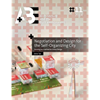 Negotiation and Design for the Self-Organizing City: Gaming as a method for Urban Design (English Edition)