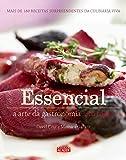 Essencial. A Arte da Gastronomia sem Fogão