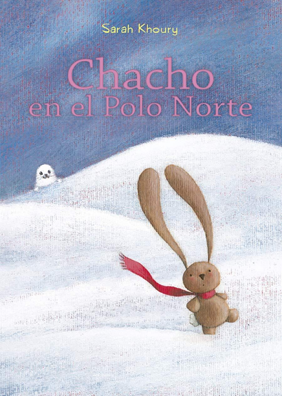 Chacho En El Polo Norte (PICARONA): Amazon.es: KHOURY, SARAH ...