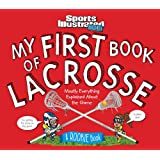 My First Book of Lacrosse: A Rookie Book (A Sports Illustrated Kids Book) (Sports Illustrated Kids Rookie Books)