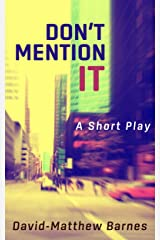 Don't Mention It Kindle Edition