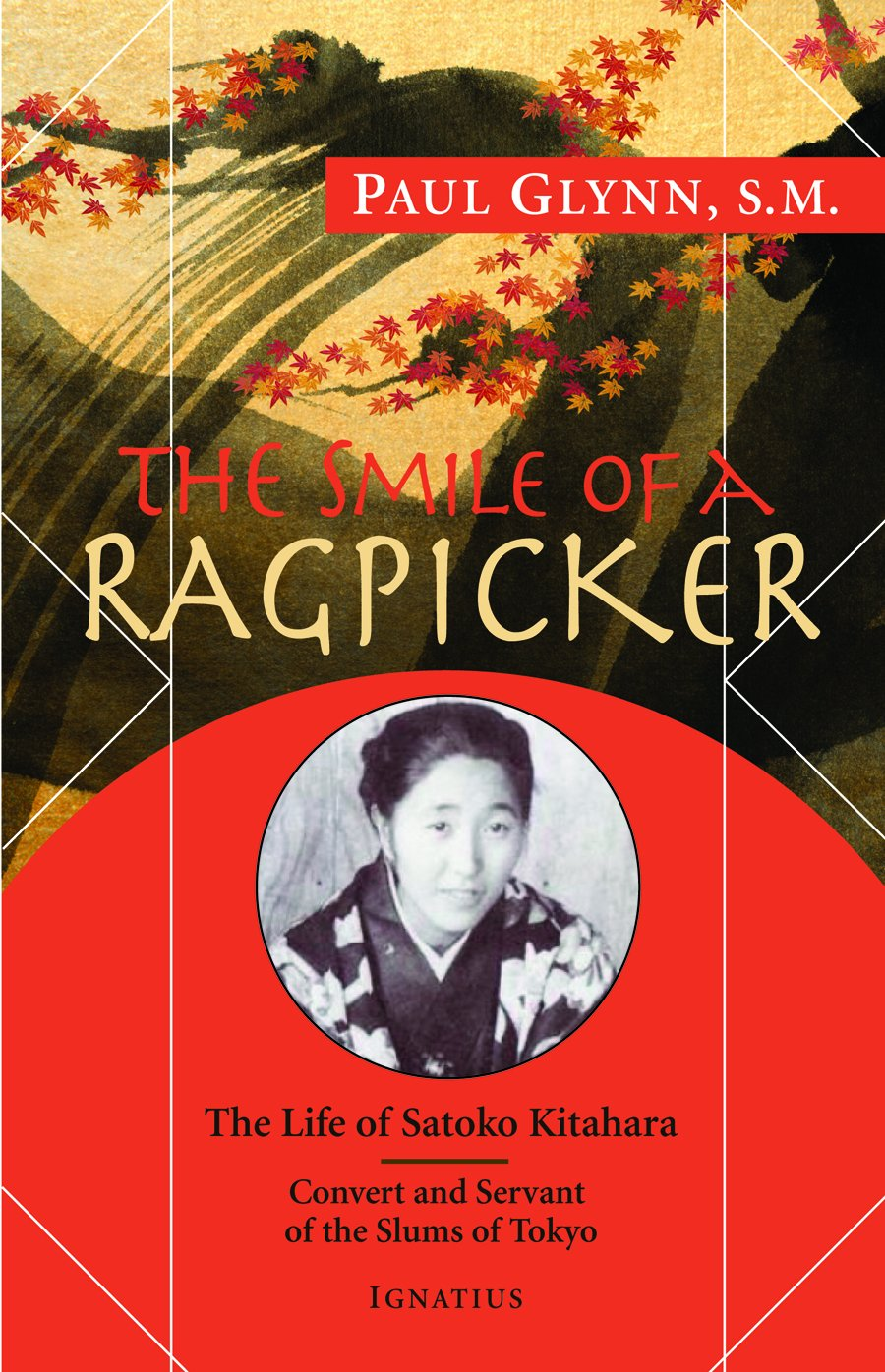 Read Online The Smile of a Ragpicker: The Life of Satoko Kitahara Convert and Servant of the Slums of Tokyo PDF
