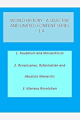 WORLD HISTORY - A SELECTIVE AND LIMITED CONTENT SERIES – 1 A (A Selective and Limited Content Series on World History) Kindle Edition