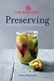 Bay Tree Preserving: A Complete Collection of Classic and Contemporary Ideas