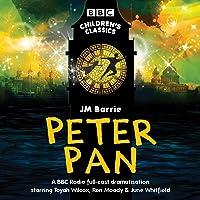 Peter Pan: BBC Radio full-cast dramatisation (BBC Children's