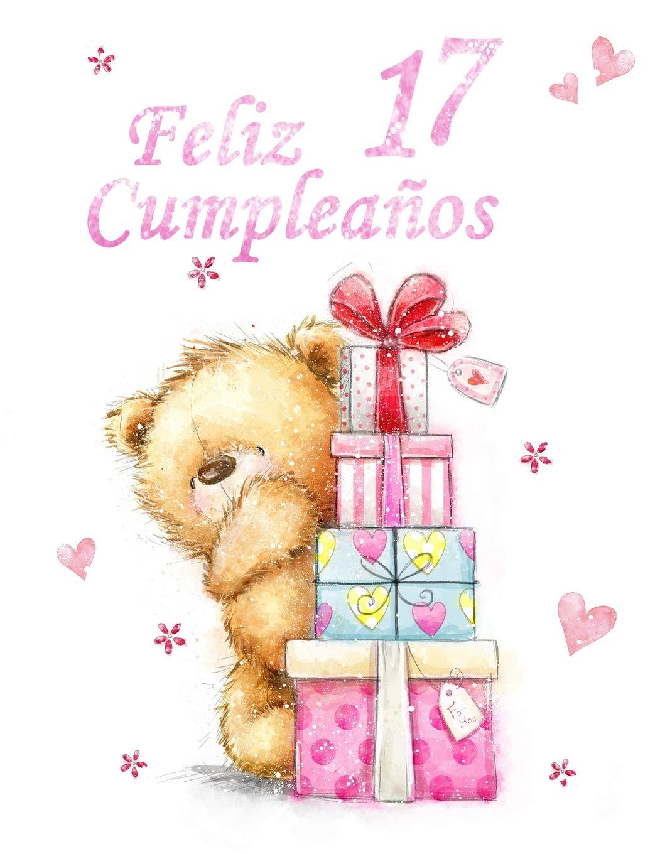 Feliz Cumpleaños 17: Mejor Que una Tarjeta de Cumpleaños ...
