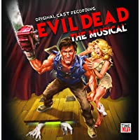 Evil Dead: The Musical 2006 Original Off-Broadway Cast