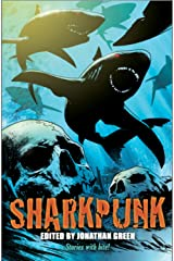 Sharkpunk (Snowbooks Anthologies) Kindle Edition